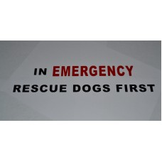 IN EMERGENCY RESCUE DOGS FIRST STICKER